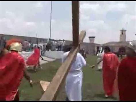 muerte de jesus arellano 2 youtube revive cereso de apizaco la pasi 243 n y muerte de cristo