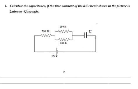 calculating capacitor time constant calculate the capacitance if the time constant of chegg