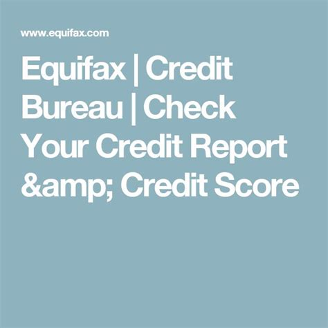 equifax credit bureau check your credit report