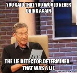 Drinking Memes - never drinking again lie