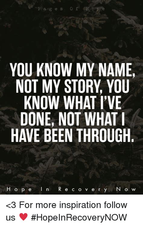 You Know My Name Not My Story Meme - search you know my name not my story memes on me me