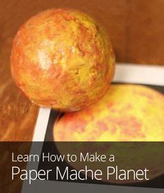 How To Make A Paper Mache Sun - how to make paper mache planets