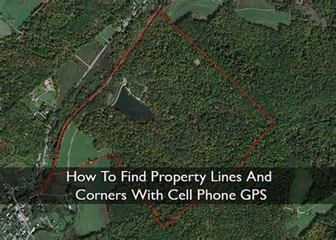 How To Find On Gps How To Find Property Lines And Corners With Cell Phone Gps
