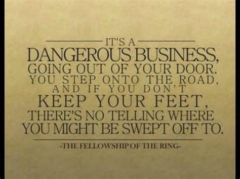 Its Dangerous Business Walking Out Your Front Door Its A Dangerous Business Walking Out Your Front Door