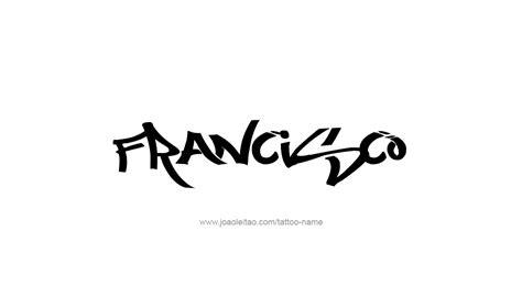 tattoo name francisco francisco name tattoo designs