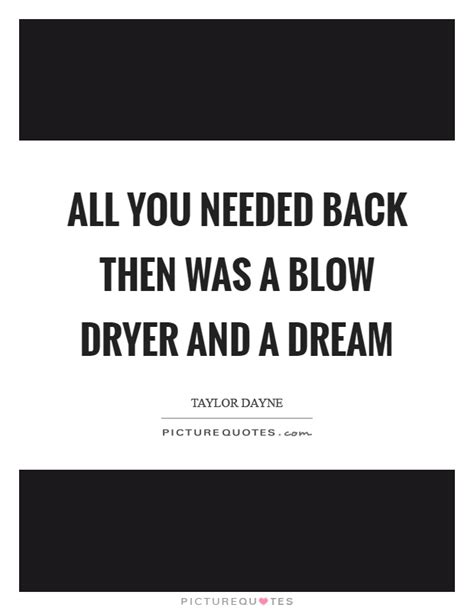 Hair Dryer Quotes quotes sayings picture quotes