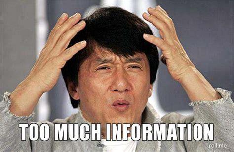 Meme Info - too much information jackie chan whut troll meme