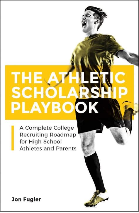 the athletic scholarship playbook a complete college recruiting roadmap for high school athletes and parents books recruit me athletic scholarship