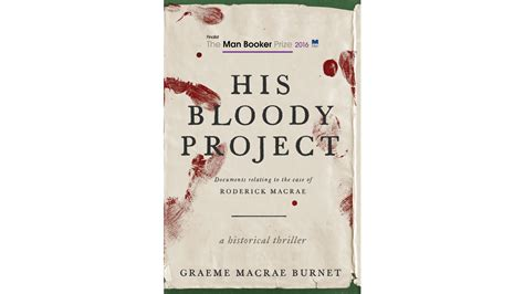 libro his bloody project a thriller with a fine literary pedigree his bloody project by graeme macrae burnet la times