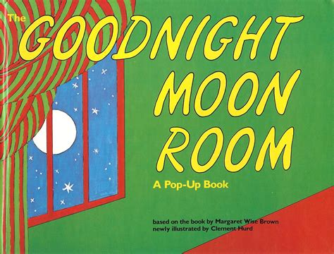 Goodnight Room by Goodnight Moon Room A Pop Up Book