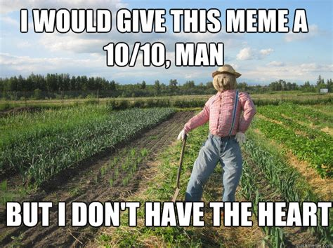 I Don T Give A Fuck Meme - i would give this meme a 10 10 man but i don t have the