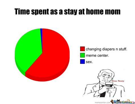 Stay At Home Mom Meme - stay at home mom by bowers meme center stay at home