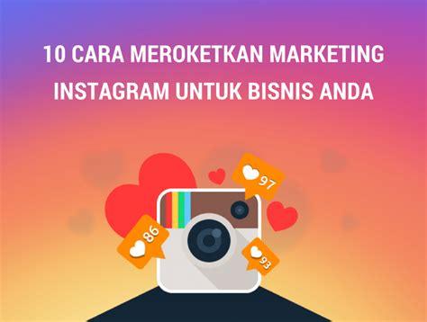 Statustik Untuk Bisnis Dan Ekonomi Jilid 2 10 cara meningkatkan penjualan dengan tool instagram marketing buat toko