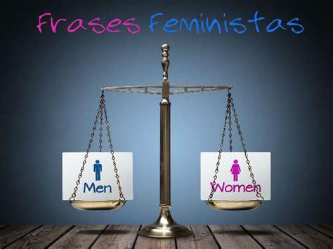 frases cortas feministas frases feministas