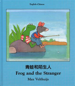 frog and the stranger frog and the stranger by max velthuijs reviews discussion bookclubs lists