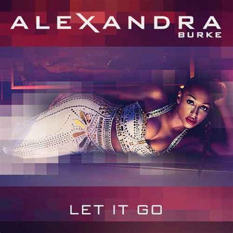testo traduzione let go let it go alexandra burke traduzione testo e audio