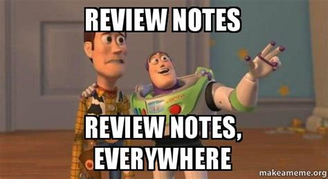 Notes Meme - review notes review notes everywhere buzz and woody