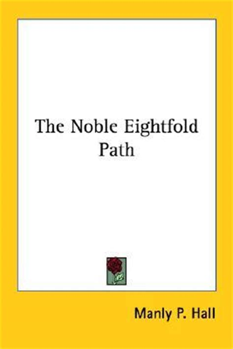 eightfold books the noble eightfold path manly p 9781425495831