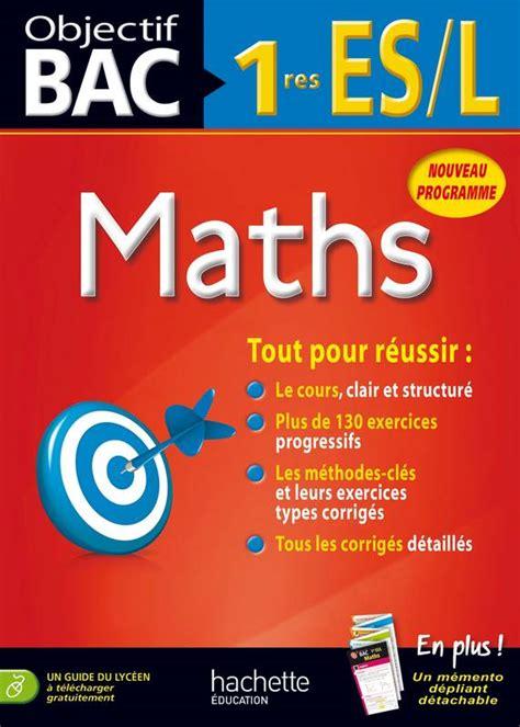 livre objectif bac maths 1res es l lydia misset marie andr 233 e belarbi hachette 201 ducation