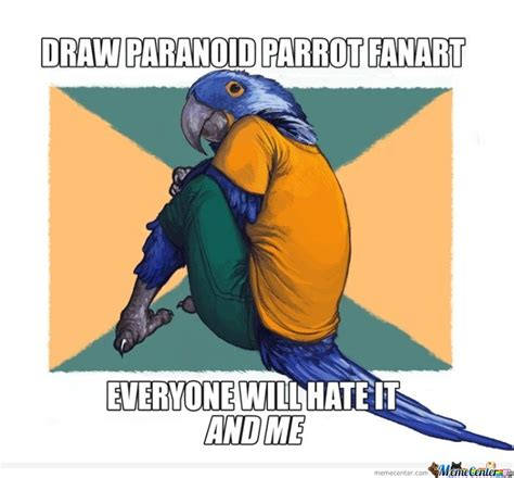 Paranoid Parrot Memes - draw paranoid parrot fanart everyone will hate it by