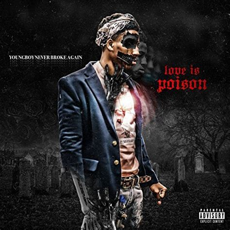 youngboy never broke again album cover youngboy never broke again love is poison track review