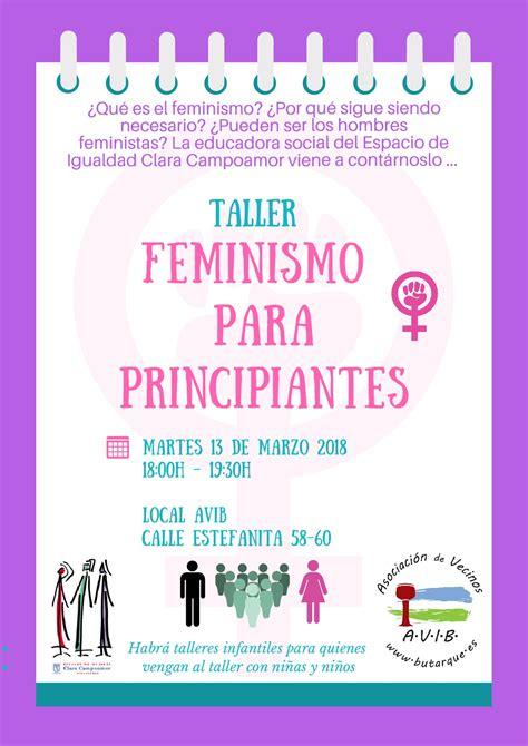 feminismo para principiantes spanish taller feminismo para principiantes asociaci 243 n de vecinos independiente de butarque