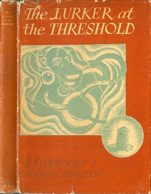 at the threshold books buy the lurker at the threshold by h p lovecraft at