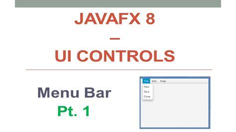 javafx 8 tutorial javafx 8 tutorial menu bar part 1 15 youtube