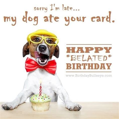 Happy Birthday Wishes Dogs Random Belated Birthday Message My Dog Ate Your Card
