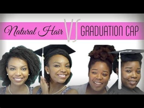 graduation hairstyles natural hair naturallycurly com natural hair vs graduation cap youtube