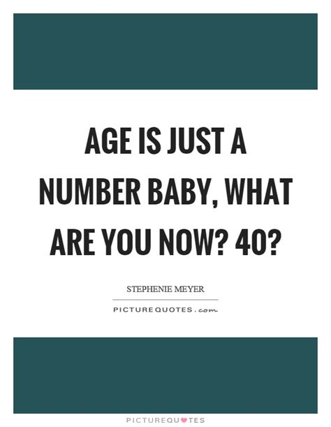 Age Is Just A Number Birthday Quotes Number Quotes Number Sayings Number Picture Quotes