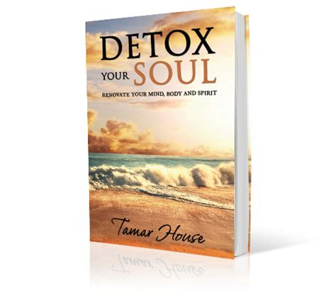 Detox Your Mind And Soul by Detox Your Soul Renovate Your Mind Spirit
