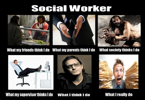 Social Worker Meme - image 251158 what people think i do what i really