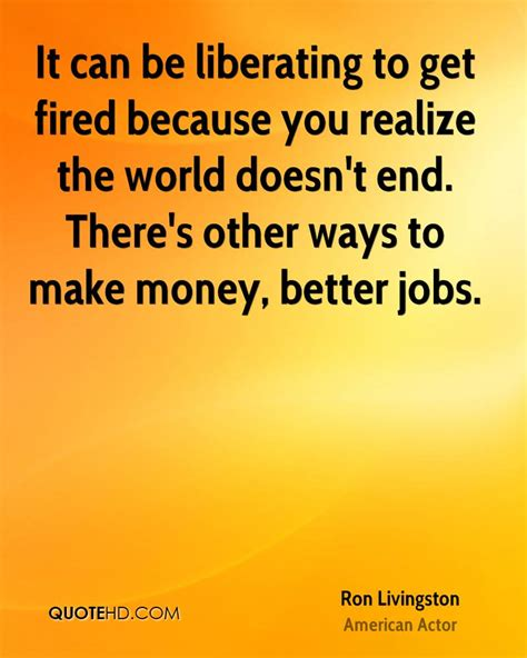 Can You Get Fired For Applying To Other Livingston Work Quotes Quotehd