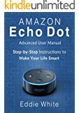 Amazon Com Amazon Echo Dot For Beginners The Ultimate