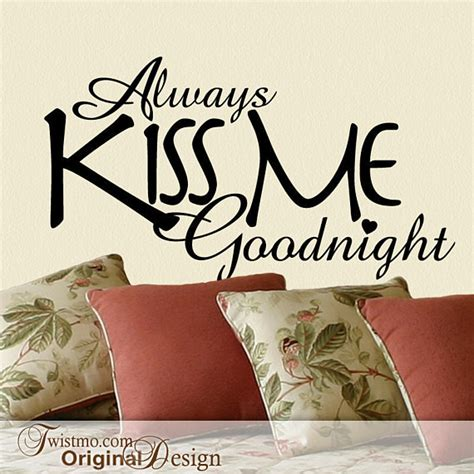 bedroom love kiss bedroom wall decal always kiss me goodnight love by twistmo