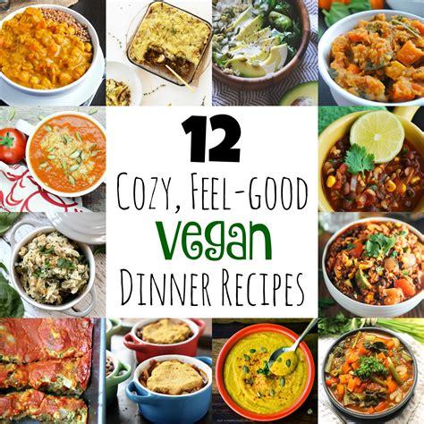 12 cozy feel good vegan dinner recipes