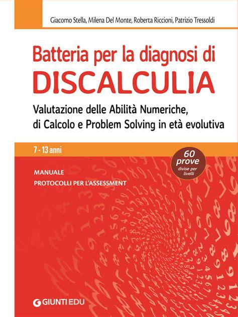 test per discalculia batteria per la diagnosi di discalculia giunti psychometrics