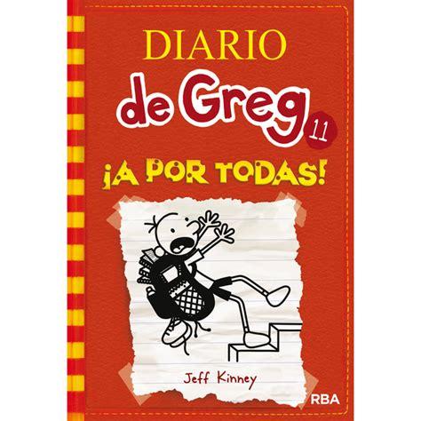 diario de greg 11 a por todas tapa dura 183 libros 183 el corte ingl 233 s