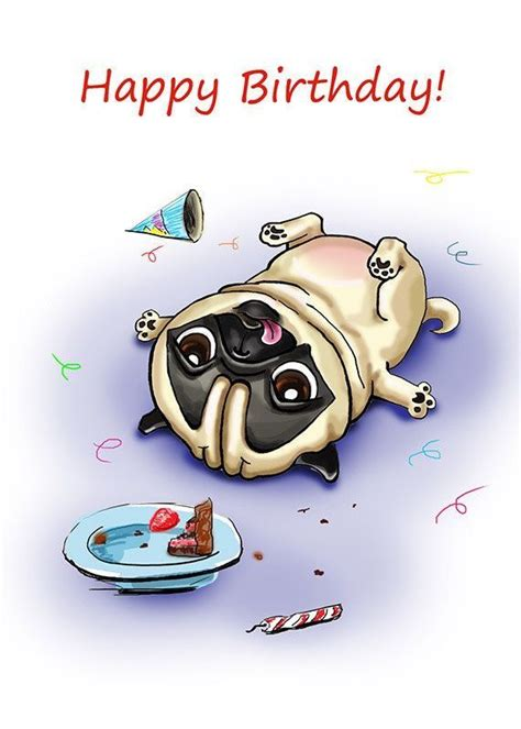 pug saying happy birthday best 25 happy birthday pug ideas on
