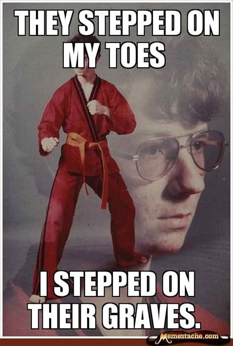 Fu Meme Generator - they stepped on my toes lol pinterest karate meme