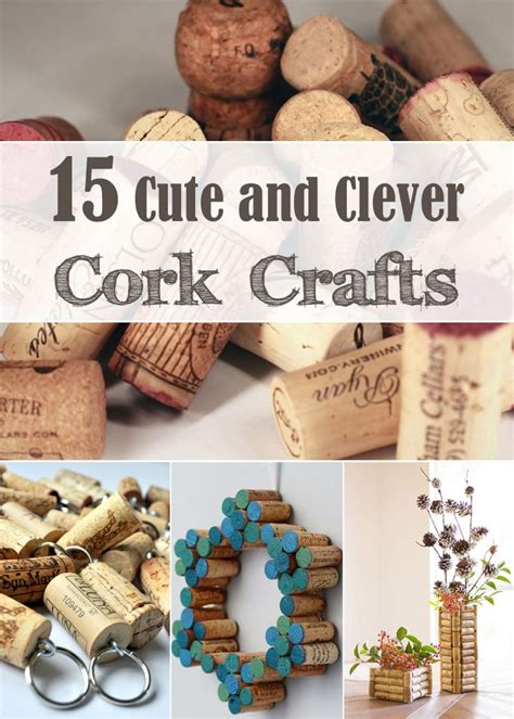 diy cork crafts diy wine corks 15 and clever cork crafts crafts knutselen and upcycling