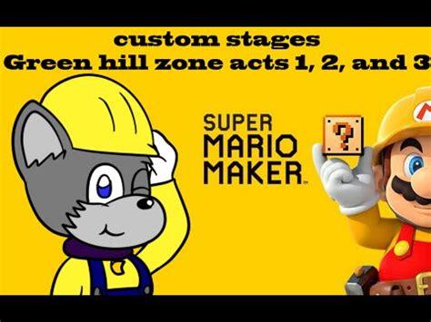 super mario maker mod green hill zone sonic the super mario maker custom level green hill zone act 1 2