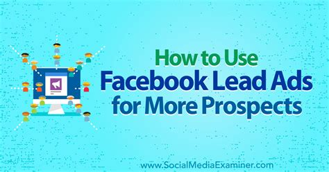 how to use a lead how to use lead ads for more prospects live your with kevin