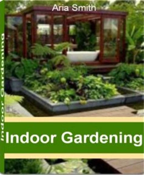 Indoor Gardening A Practical Guide To Indoor Garden Indoor Vegetable Gardening Supplies