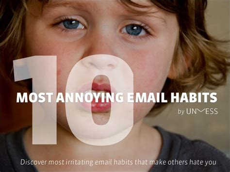 10 Most Annoying Habits And 10 Ways To Fix Them by 10 Most Annoying Email Habits That Make Others You
