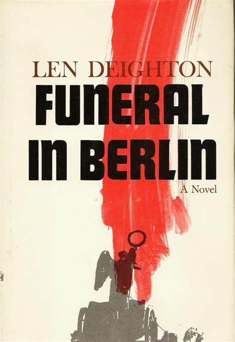 len berlin len deighton s funeral in berlin is a cool wold war