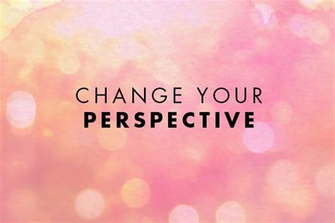 change  perspective awesome