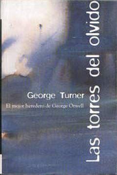 libro turner the sea libro las torres del olvido de george turner 1987 the sea and summer abandomoviez net