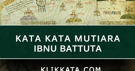 kata kata ibnu batuta kumpulan mutiara bijak ibn battuta
